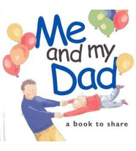 Me and My Dad: A Book to Share