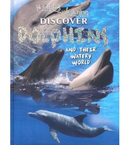 Discover Dolphins and their...