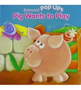 Pig Wants to Play (Farm...