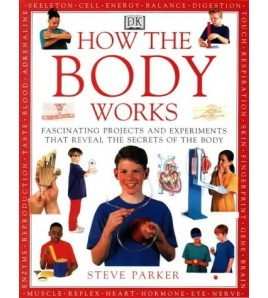 How The Body Works (How It...