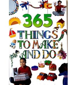365 Things to Make and Do...