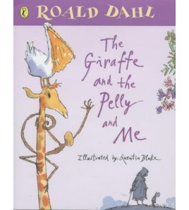 The Giraffe and the Pelly...