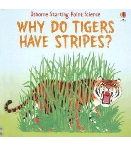 Why Do Tigers Have Stripes?...