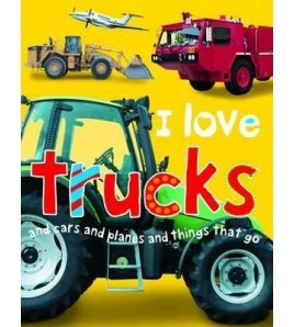 I Love Trucks and Cars and...
