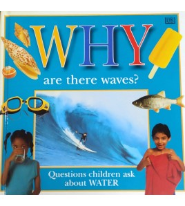 Why are there waves?
