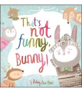 That's Not Funny, Bunny!