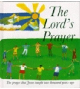 The Lord's Prayer: The...