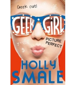 Picture Perfect (Geek Girl,...