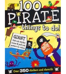 100 Pirate Things to Do:...