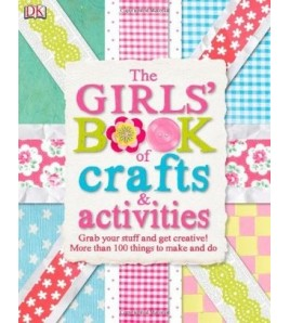 The Girls' Book of Crafts &...