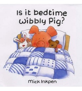 Is It Bedtime, Wibbly Pig?