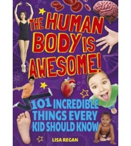 The Human Body Is Awesome:...