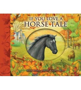 If You Love a Horse Tale :...