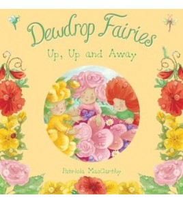 Dewdrop Fairies: Up, Up and...