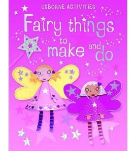 Fairy Things To Make And Do...