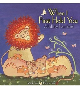 When I First Held You: A...