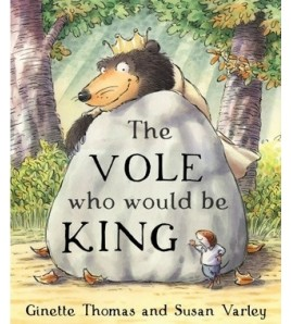 The Vole Who Would Be King