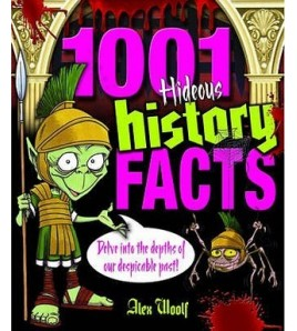 1001 Hideous History Facts:...
