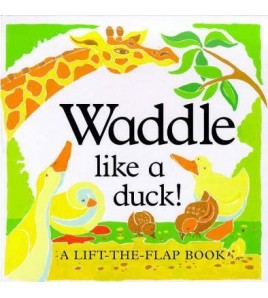 Waddle Like A Duck! (A...
