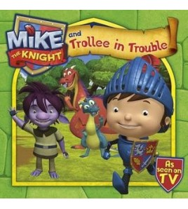 Mike the Knight and Trollee...