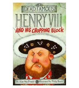 Henry VIII And His Chopping...