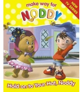 Hold On To Your Hat, Noddy...