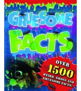 Gruesome Facts (A)...
