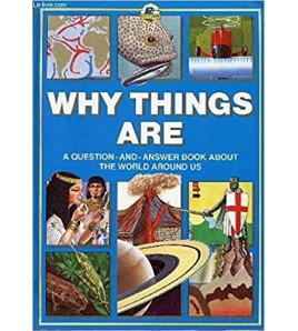 Why Things Are (Questions &...