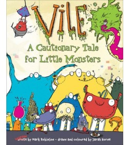 Vile: A Cautionary Tale for...