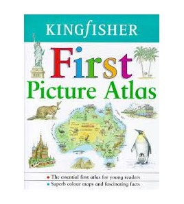 Kingfisher First Picture Atlas