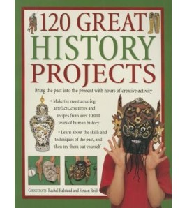 120 Great History Projects:...