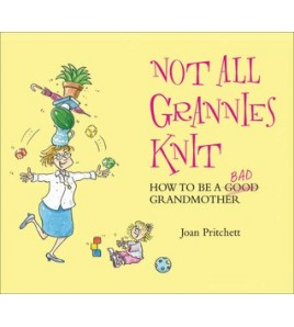 Not All Grannies Knit: How...