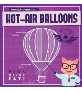 Piggles' Guide to Hot Air...