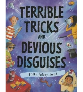 Terrible Tricks And Devious...