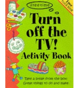 Turn Off the TV Activity Book