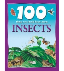 100 Things About Insects...