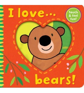 I Love Bears!. Illustrated...