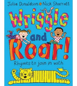 Wriggle and Roar!: Rhymes...