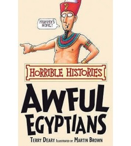 Awful Egyptians. Terry Deary