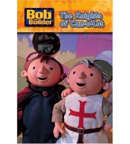 Bob the Builder: Knights of...