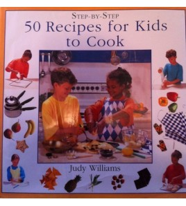 50 Recipes for Kids to Cook...