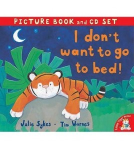 I Don't Want To Go To Bed!...