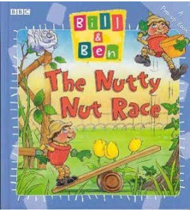 Bill and Ben: The Nutty Nut...